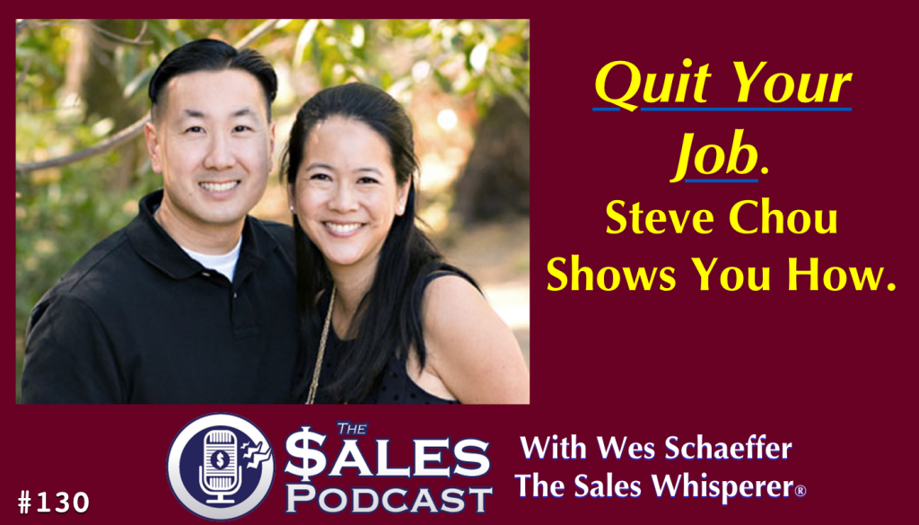 Hear how Steve Chou launched his entrepreneurial venture with his wife to replace their incomes and grow sales.