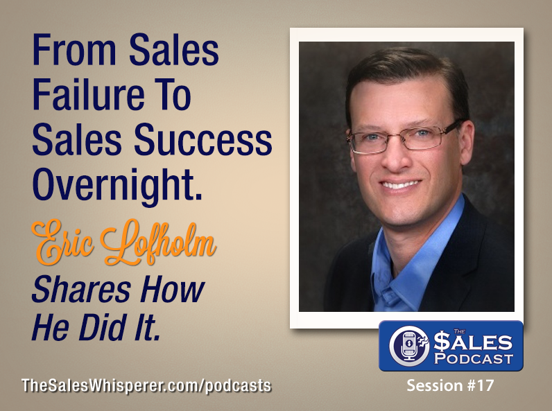 Eric Lofholm shares sales training expertise on The Sales Podcast with Wes Schaeffer, The Sales Whisperer®.