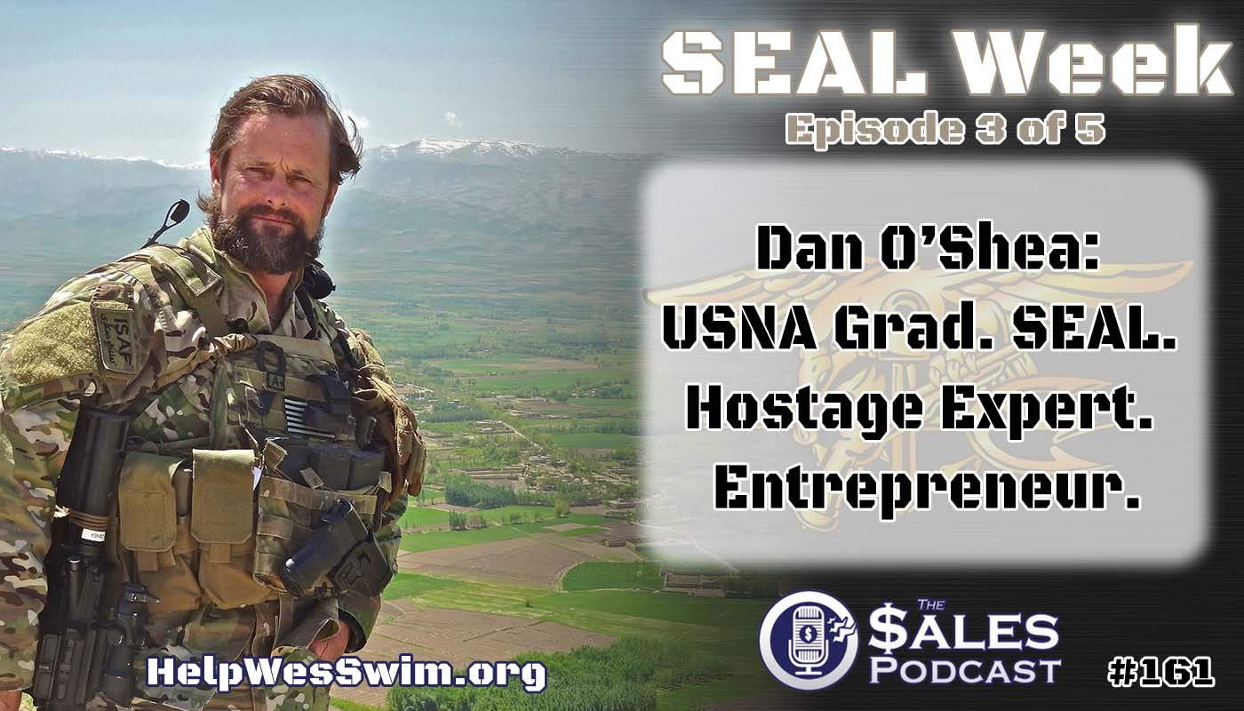 Former Navy SEAL Dan O'Shea discusses goal setting on The Sales Podcast with Wes Schaeffer.