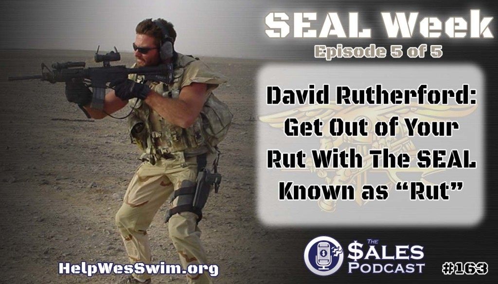 Former Navy SEAL David Rutherford discusses goal setting on The Sales Podcast with Wes Schaeffer.
