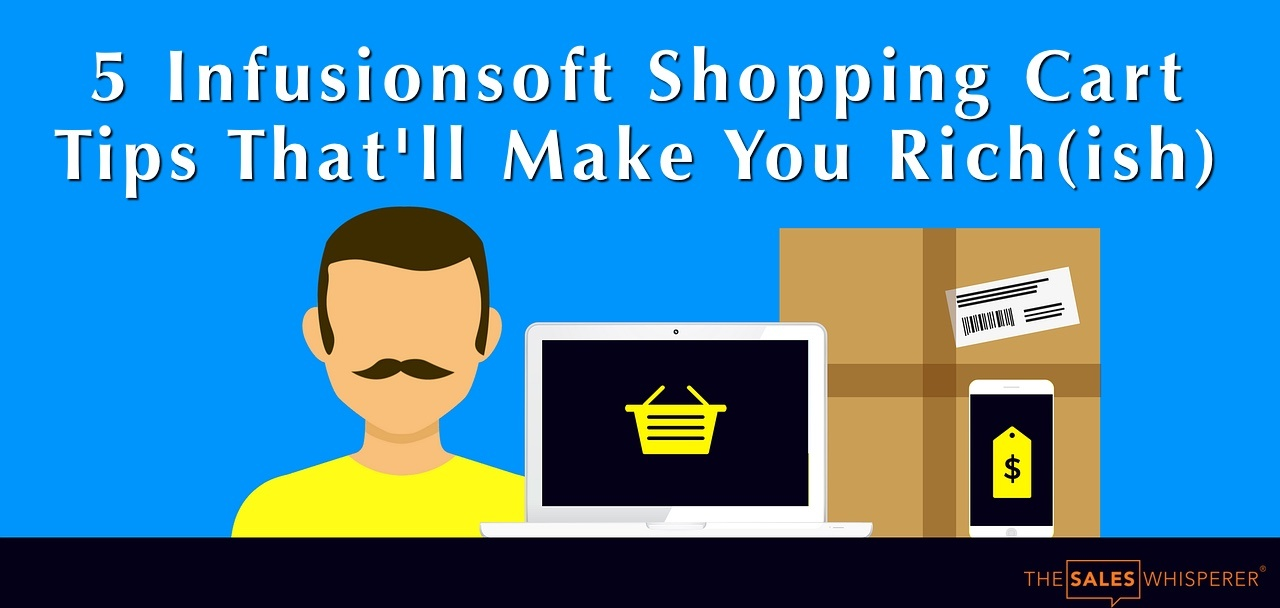 infusionsoft_shopping_cart_tips_wes_schaeffer
