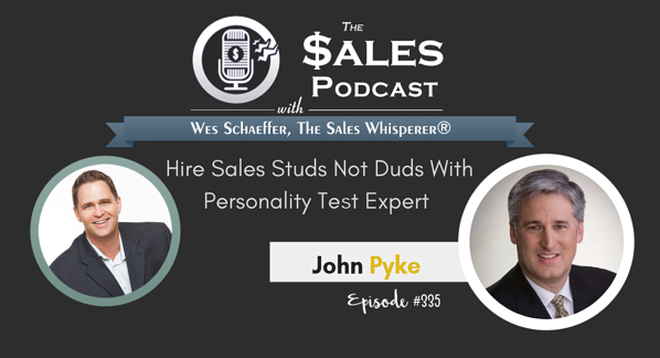 Hire Sales Studs Not Duds With Personality Test Expert John Pyke