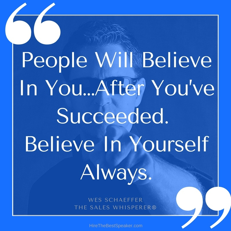 Believe in yourself to succeed.