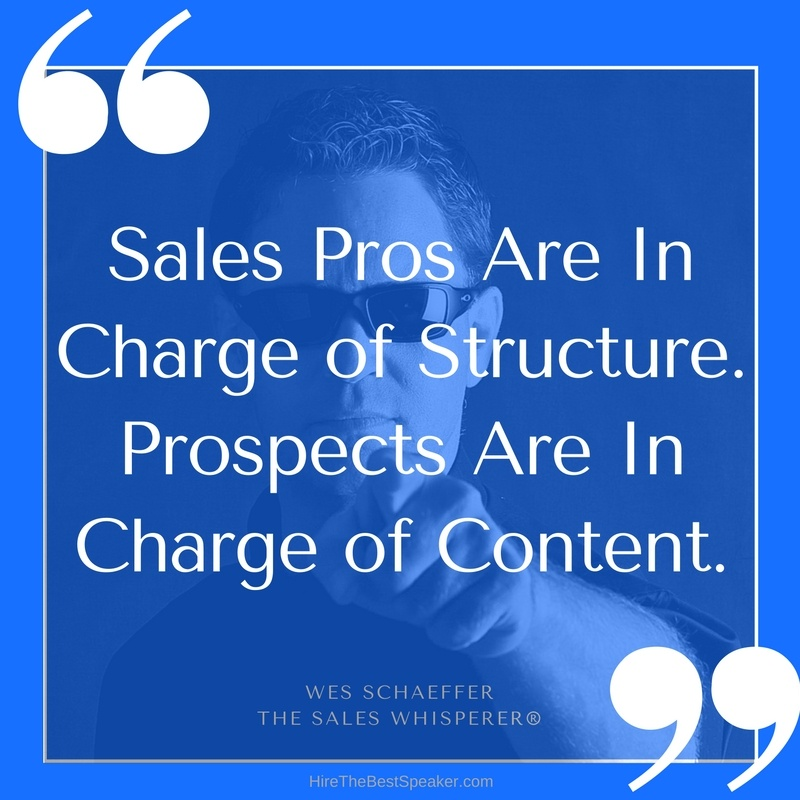 Sales Pros Are In Charge of Structure. Prospects Are In Charge of Content.