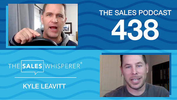 Kyle Leavitt on The Sales Podcast with Wes Schaeffer, The Sales Whisperer®
