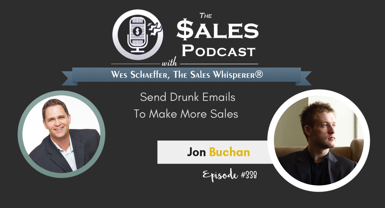 Send Drunk Emails To Make More Sales With Jon Buchan