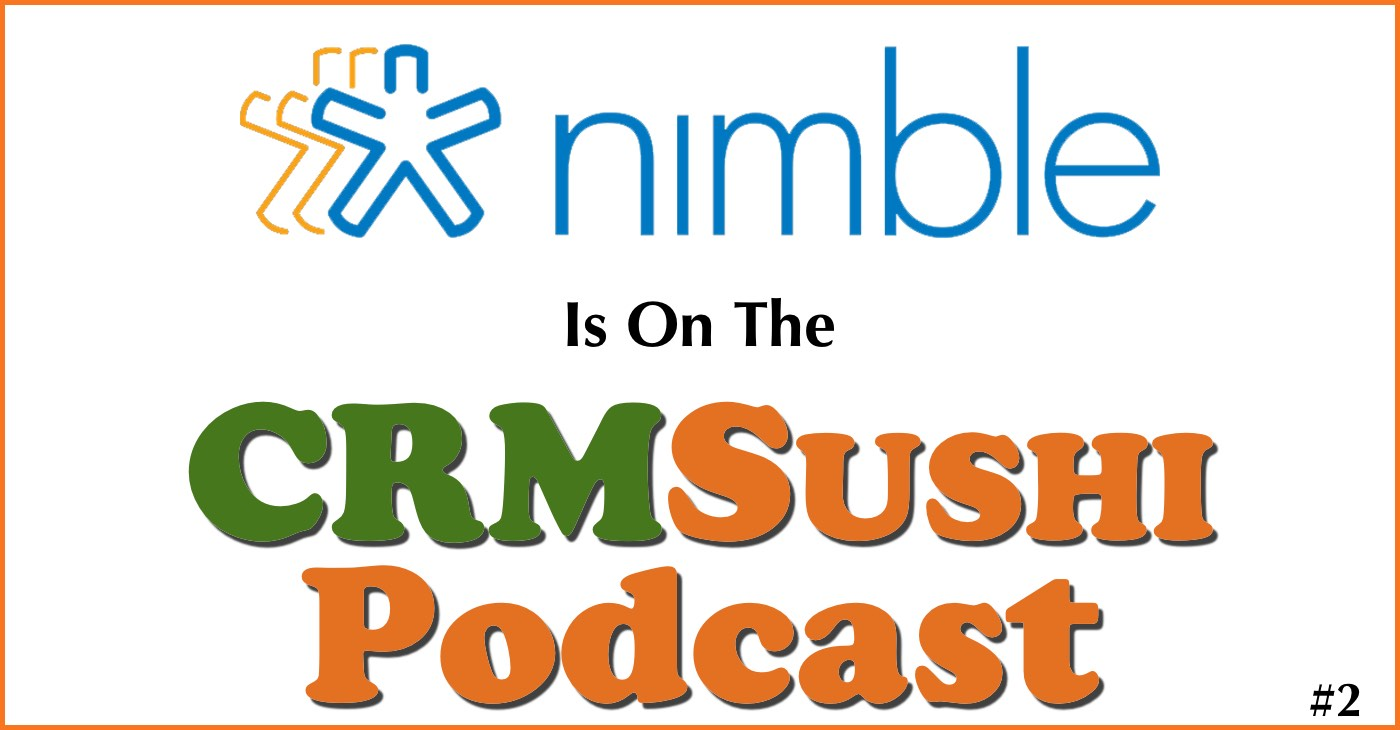 Nimble on the CRM Sushi Podcast with inbound marketing expert, Wes Schaeffer.