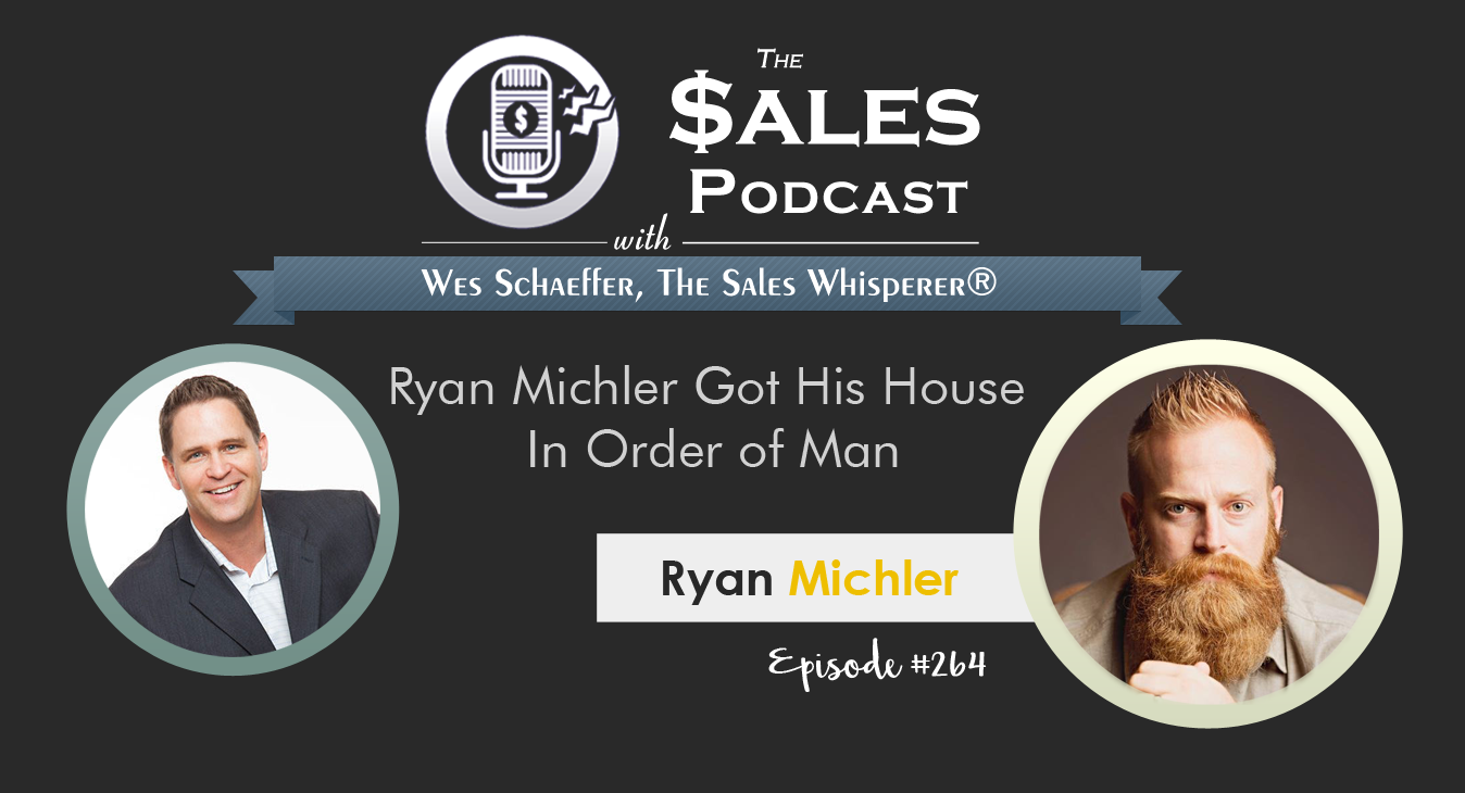 Ryan Michler, Order of Man, on The Sales Podcast #264