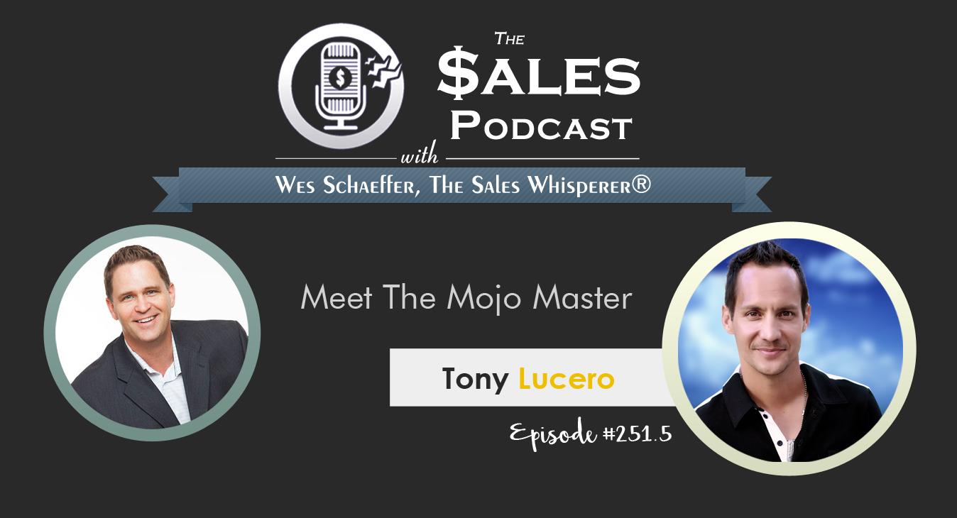Tony Lucero on The Sales Podcast 251.5