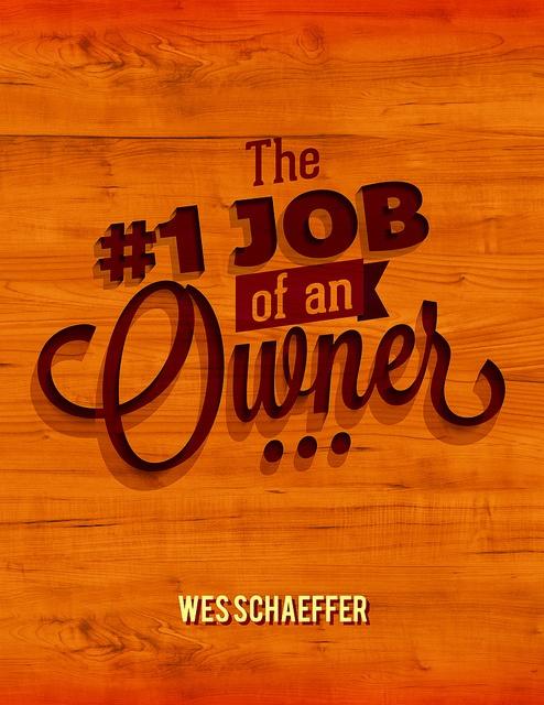 "Keynote Speaker on ""The #1 Job Of An Owner"""