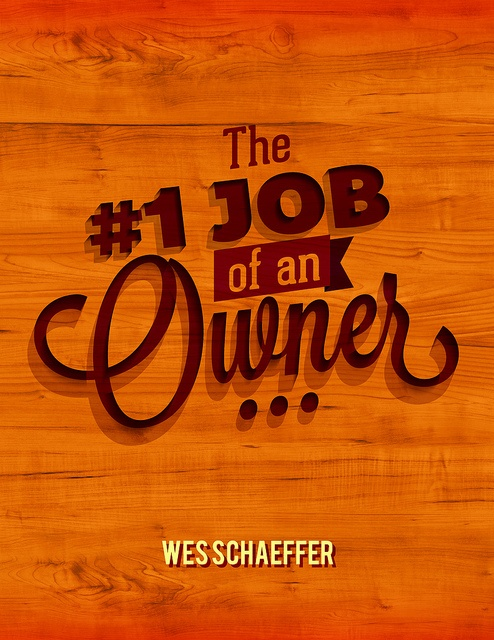 "Keynote Speaker on ""The #1 Job Of An Owner"""