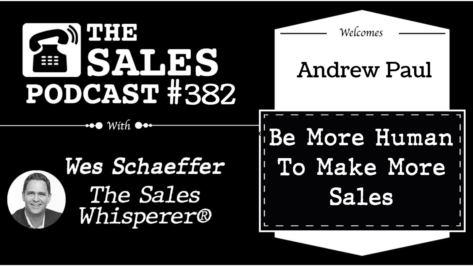 Be Yourself To Make More Sales, With Andrew Paul on The Sales Podcast