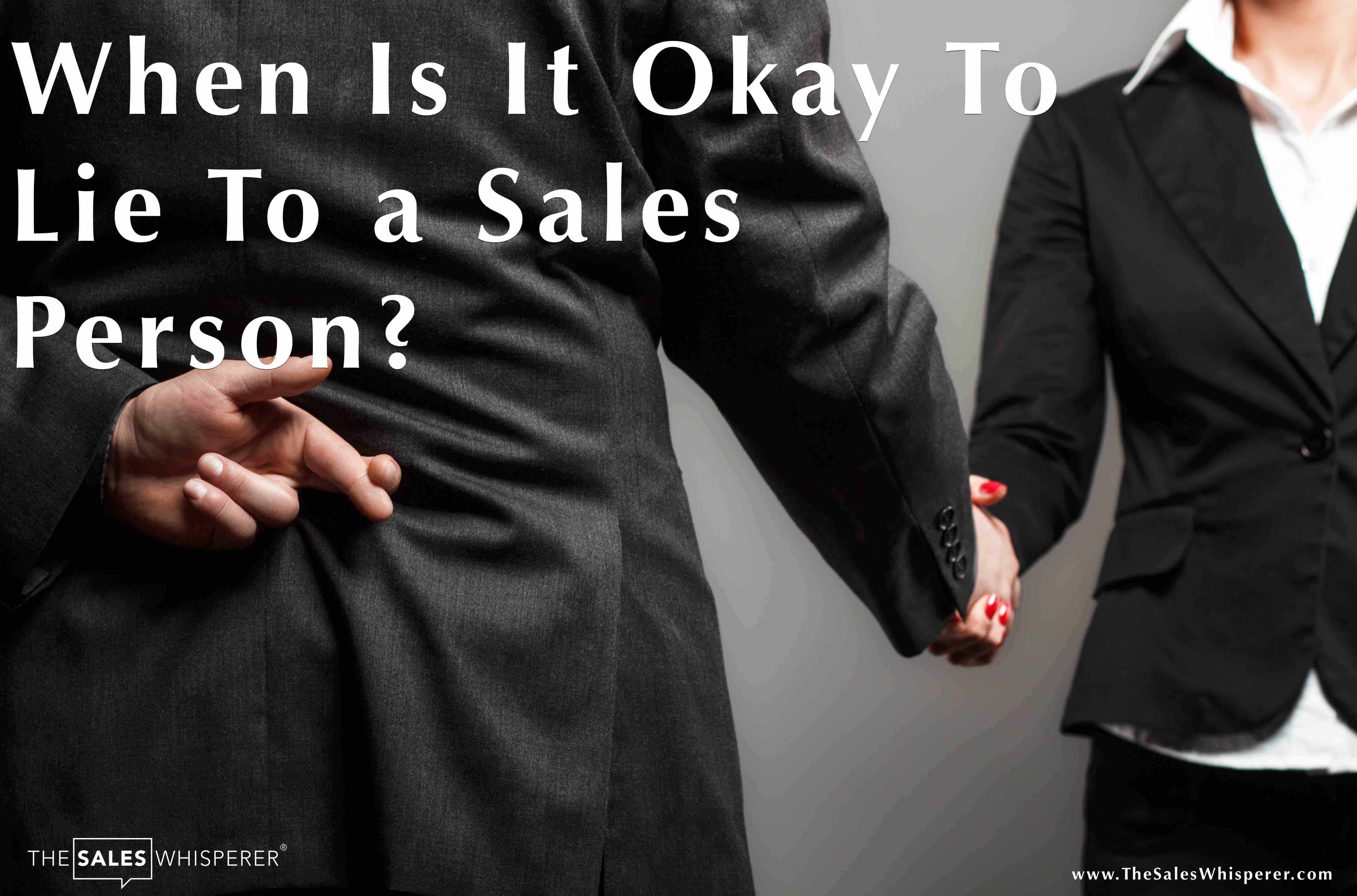 Being a lying salesperson will kill you rapport building...and career.