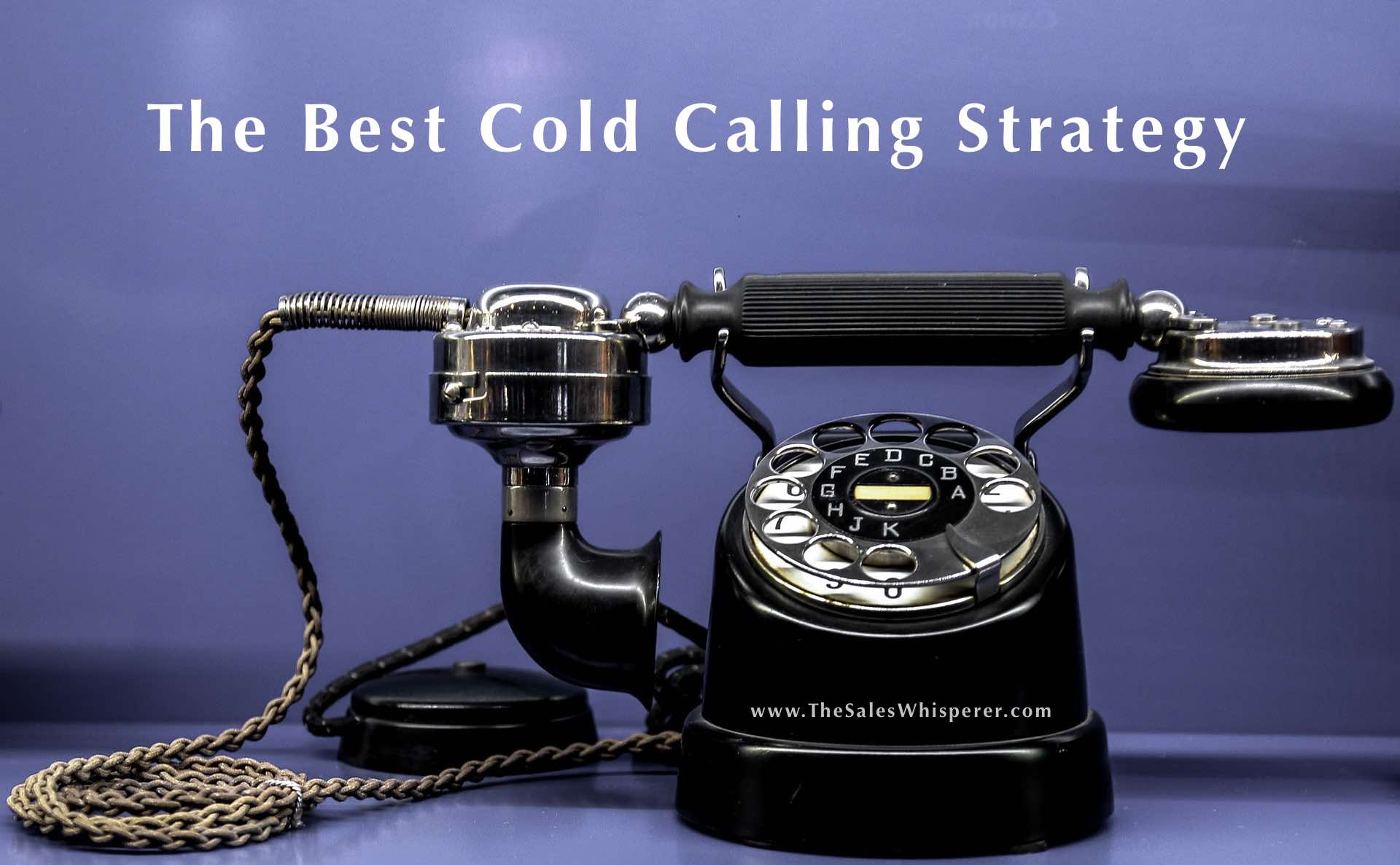 The best cold calling strategy for profitable prospecting in 2021.