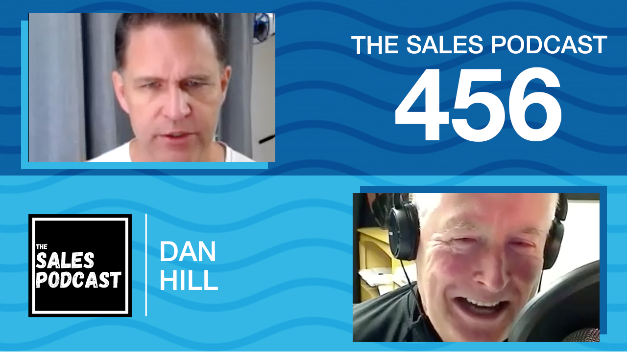 Defuse the fear in sales with Dan Hill and Wes Schaeffer, The Sales Whisperer® on The Sales Podcast.