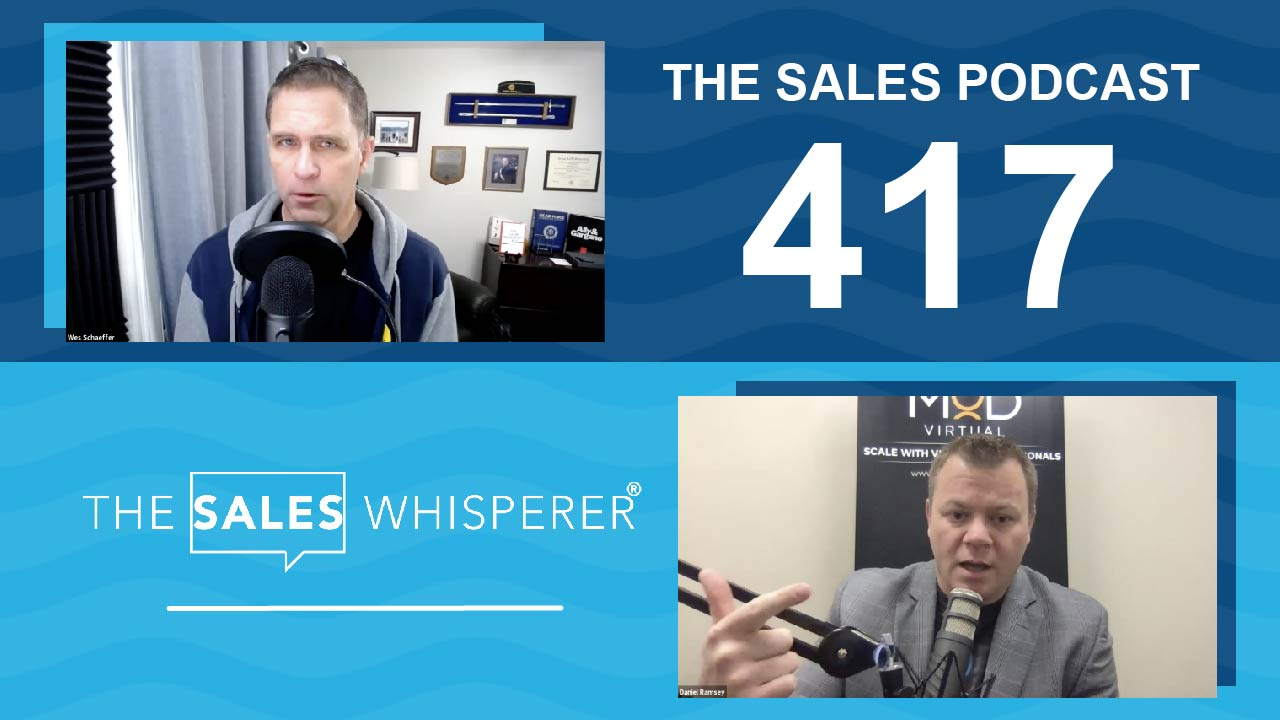 Daniel-Ramsey_The-Sales-Podcast_417_wes_schaeffer