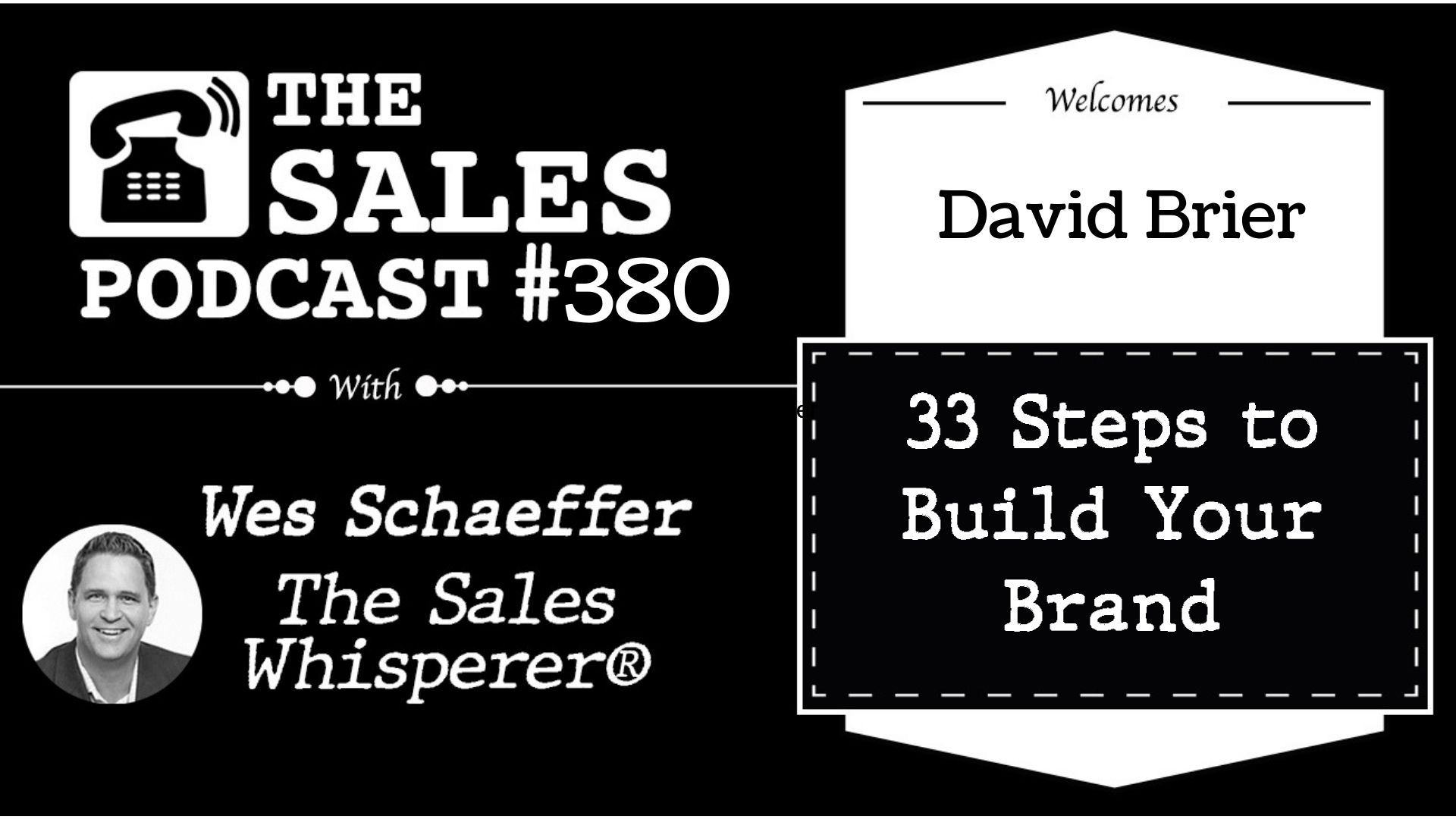 David Brier discusses brand intervention on The Sales Podcast with Wes Schaeffer.