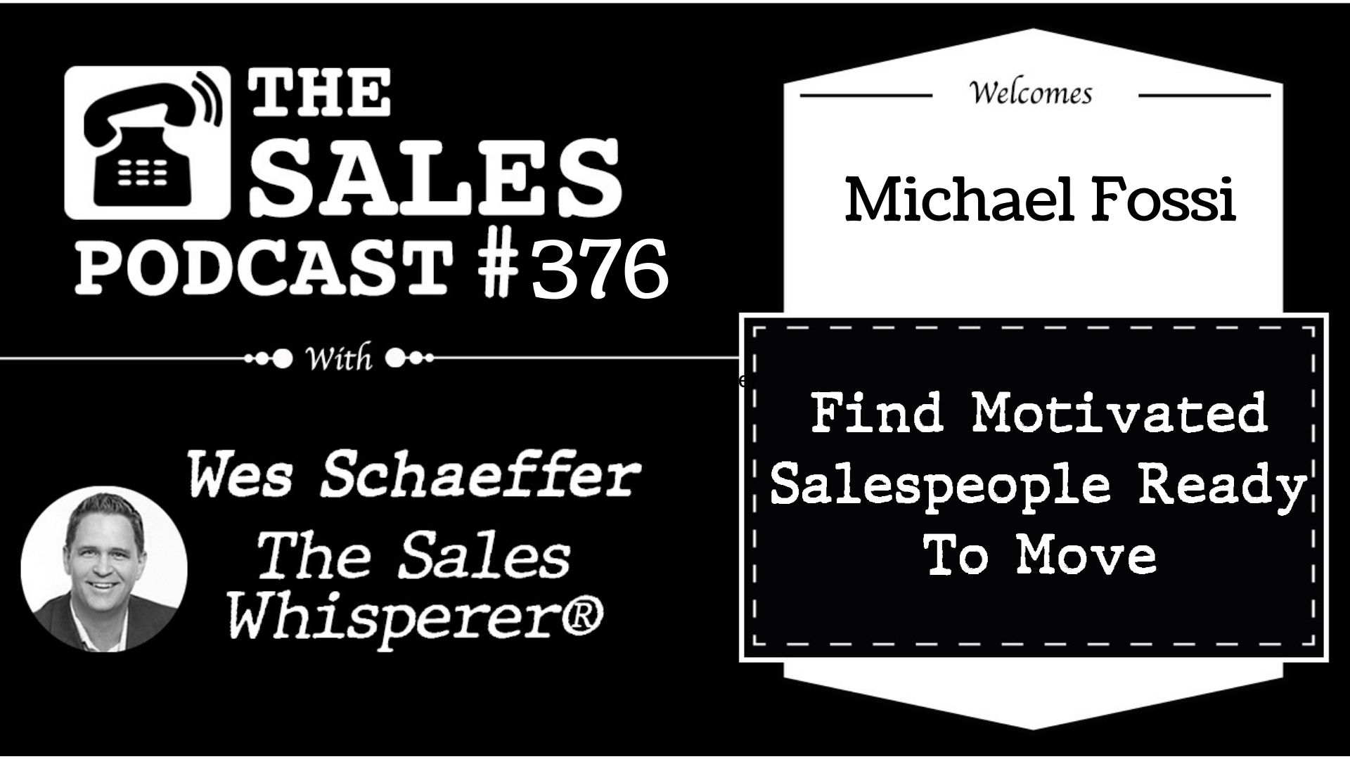 Find Your Real Sales Pro, Rainmaker's Michael Fossi