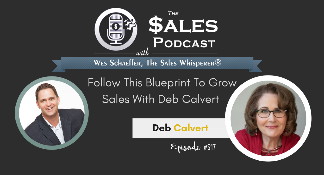 Follow This Blueprint To Grow Sales With Deb Calvert