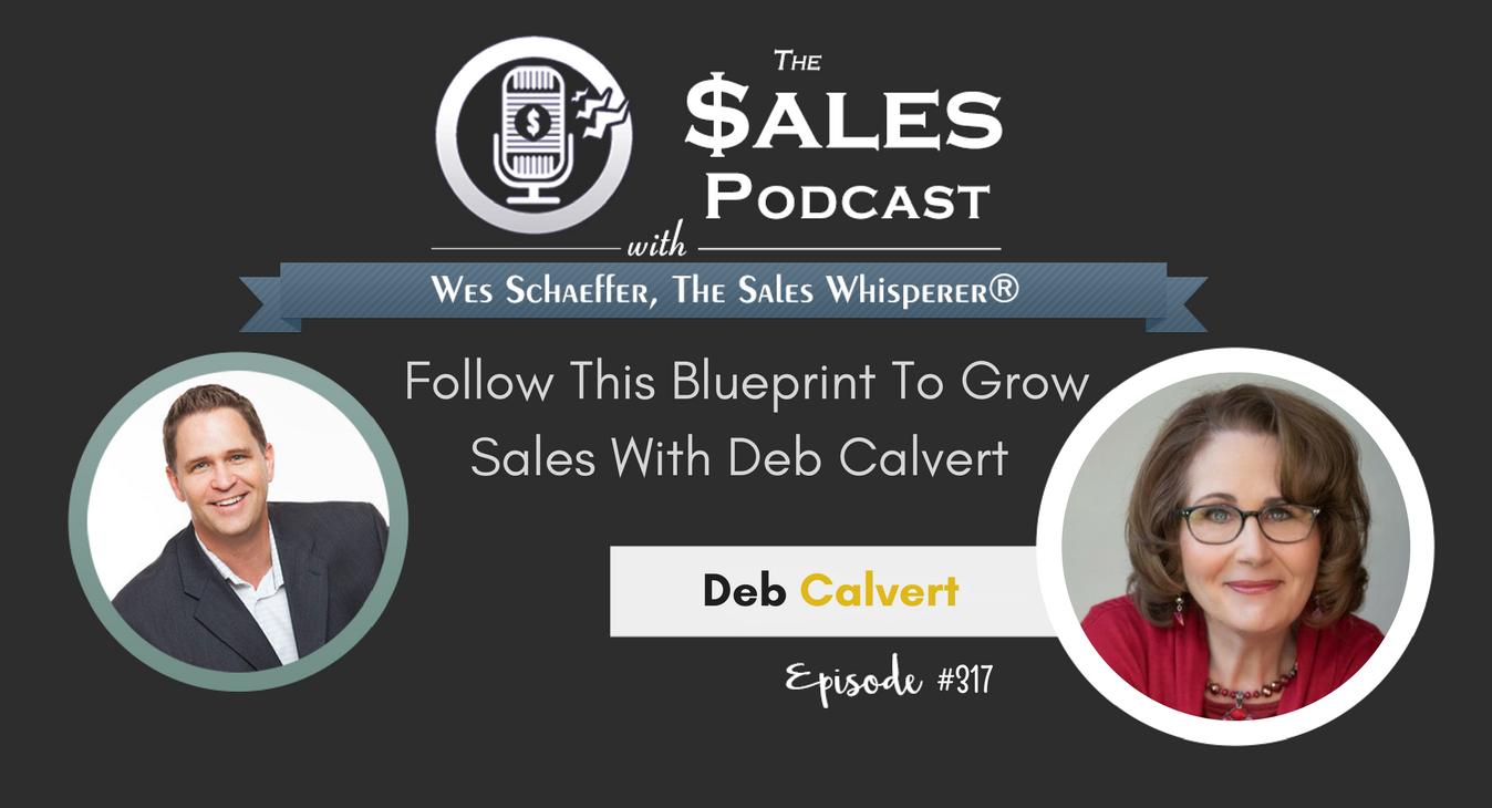 Follow This Blueprint To Grow Sales With Deb Calvert