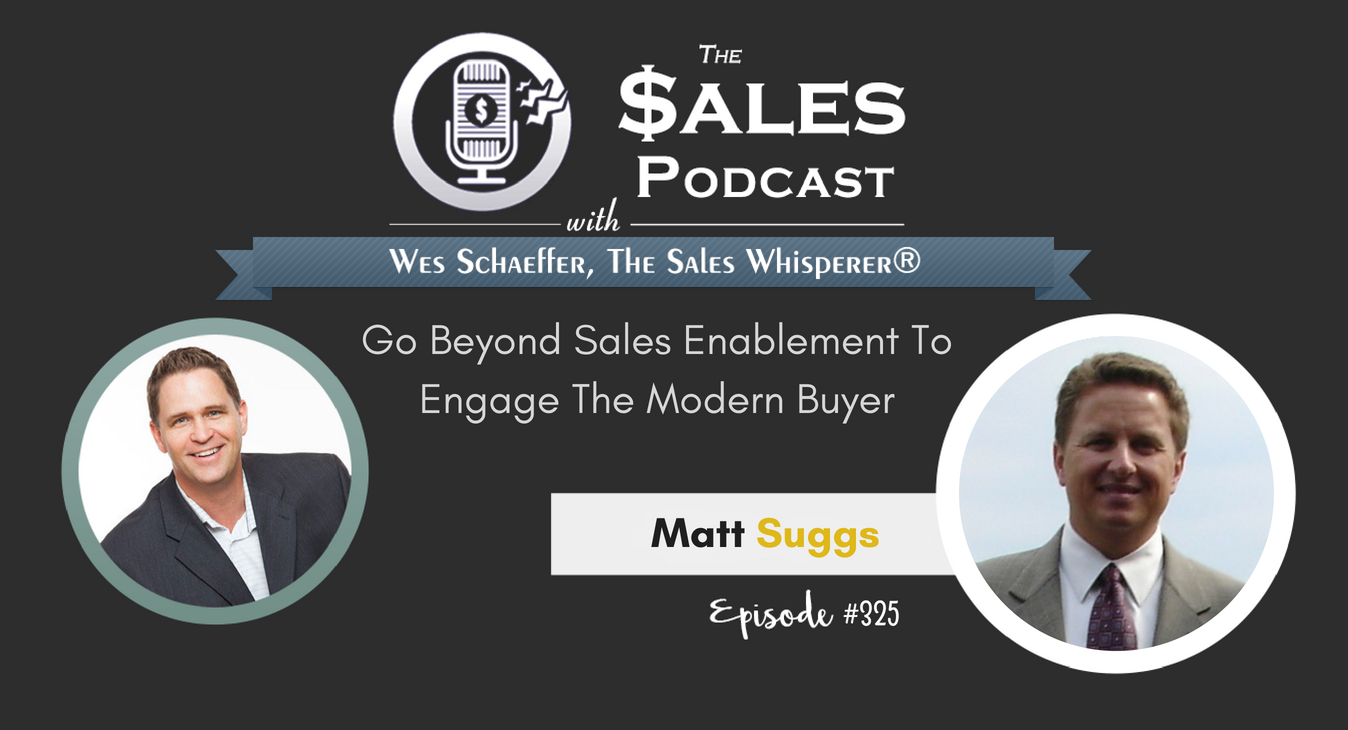 Go Beyond Sales Enablement To Engage The Modern Buyer