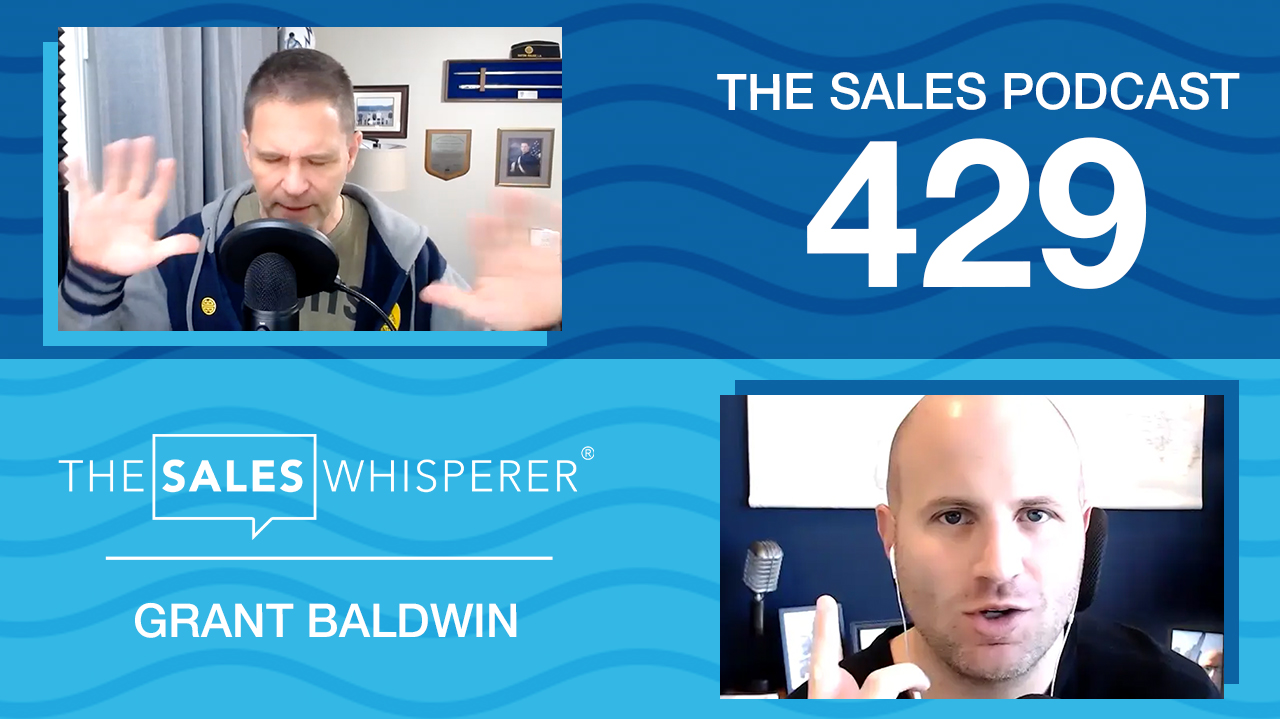 Grant Baldwin wants your keynote to fail on The Sales Podcast with Wes Schaeffer, The Sales Whisperer®
