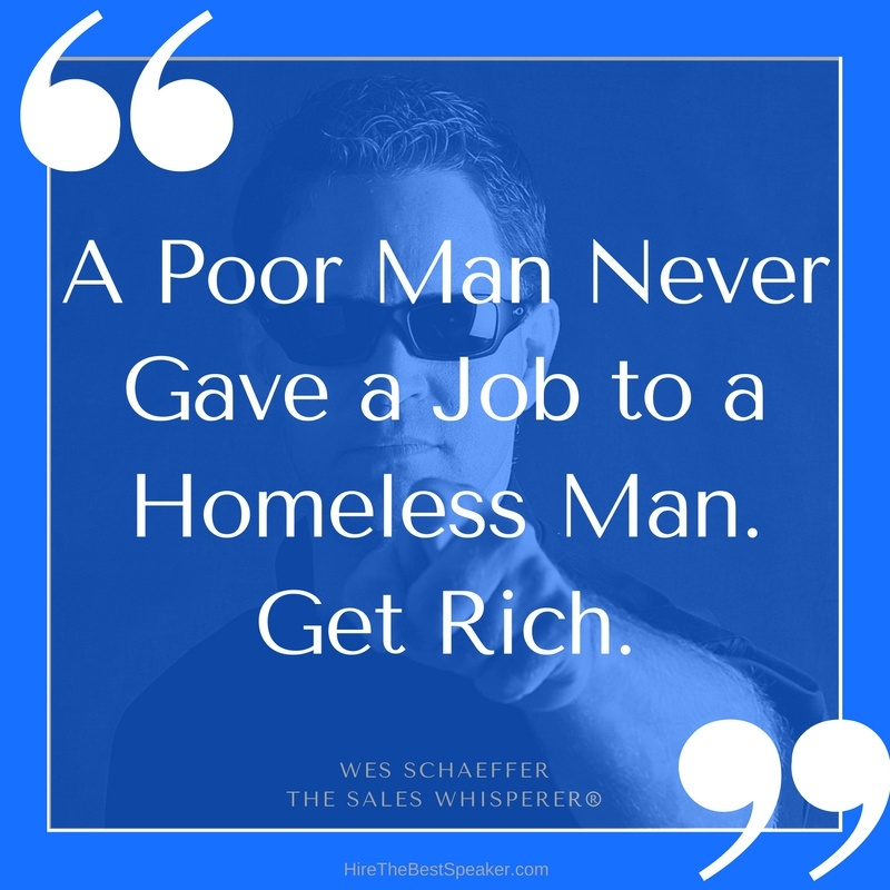 A_Poor_Man_Never_Gave_a_Job_to_a_Homeless_Man._Get_Rich..jpg