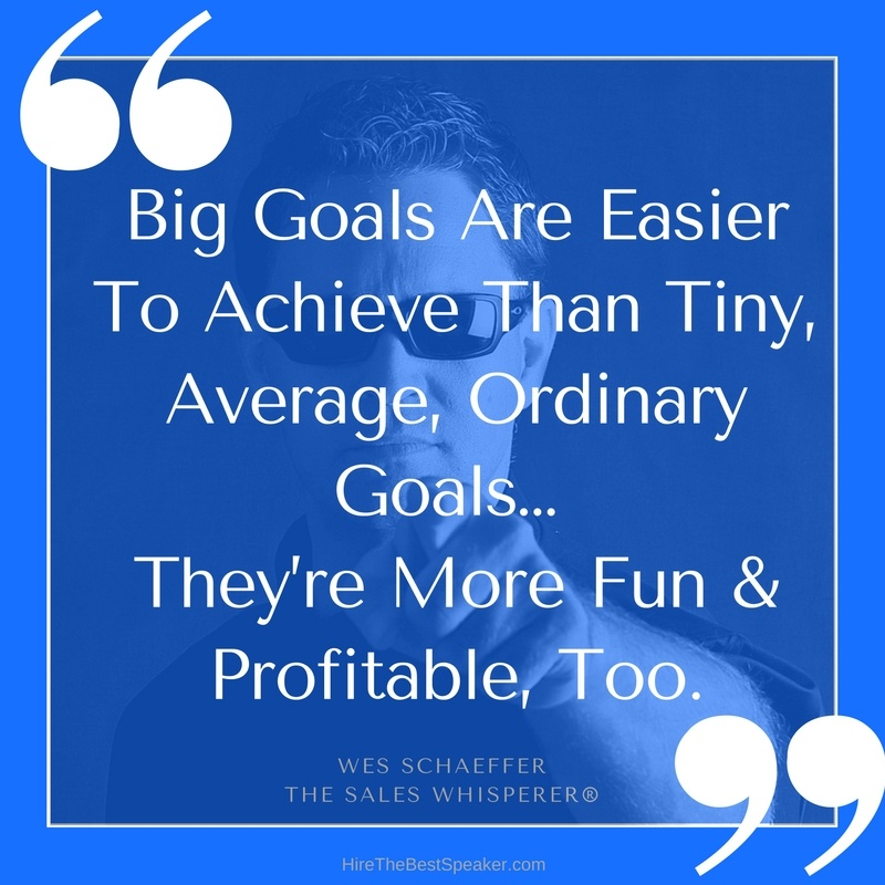 Big_Goals_Are_Easier_To_Achieve_Than_Tiny_Average_Ordinary_Goals_Theyre_More_Fun__Profitable_Too..jpg