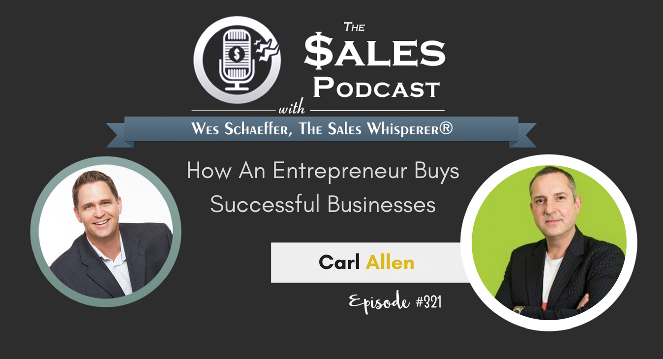 How An Entrepreneur Buys Successful Businesses With Carl Allen