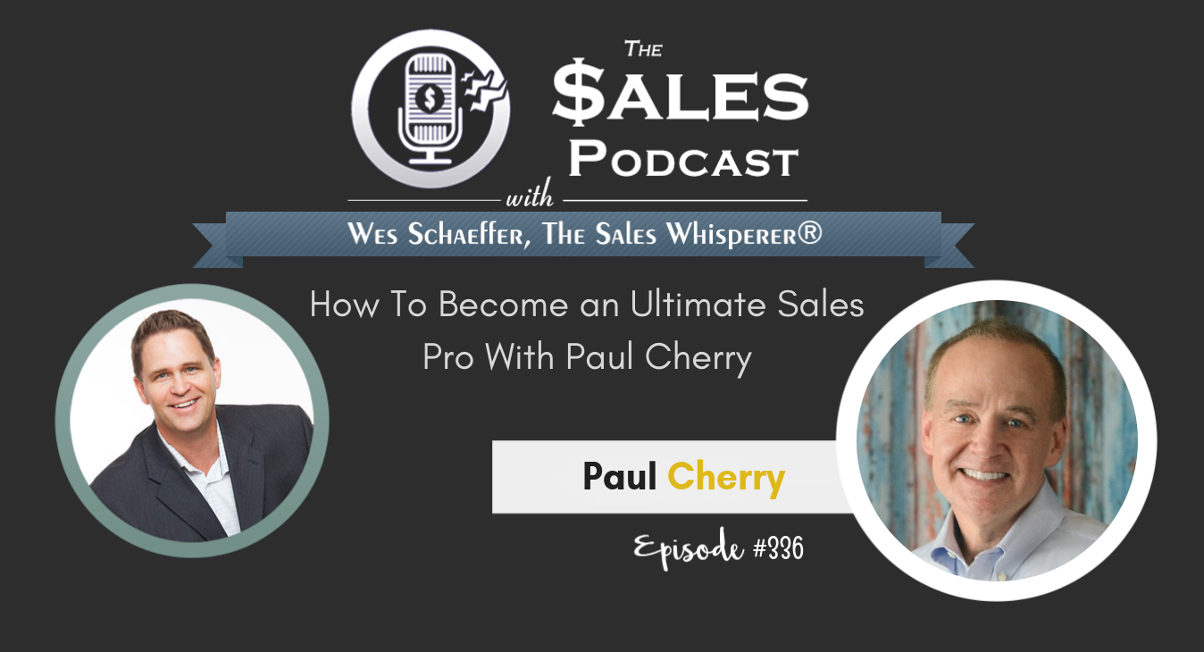 How To Become an Ultimate Sales Pro With Paul Cherry