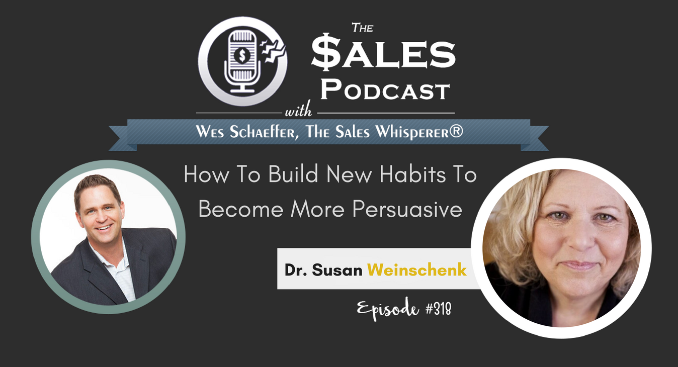 How To Build New Habits To Become More Persuasive, With Dr Susan Weinschenk