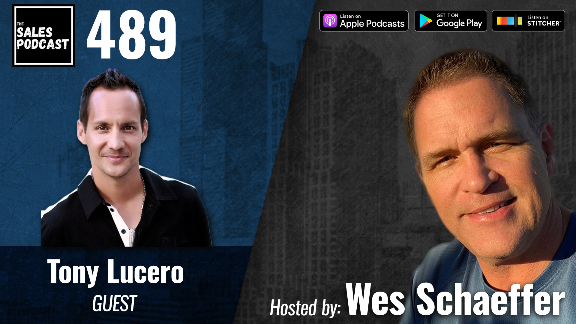 How To Let Go and Find Your Truth With Tony Lucero on The Sales Podcast with Wes Schaeffer, The Sales Whisperer®