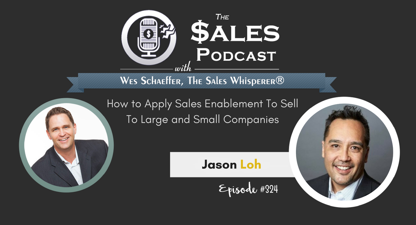 How to Apply Sales Enablement To Sell To Large and Small Companies