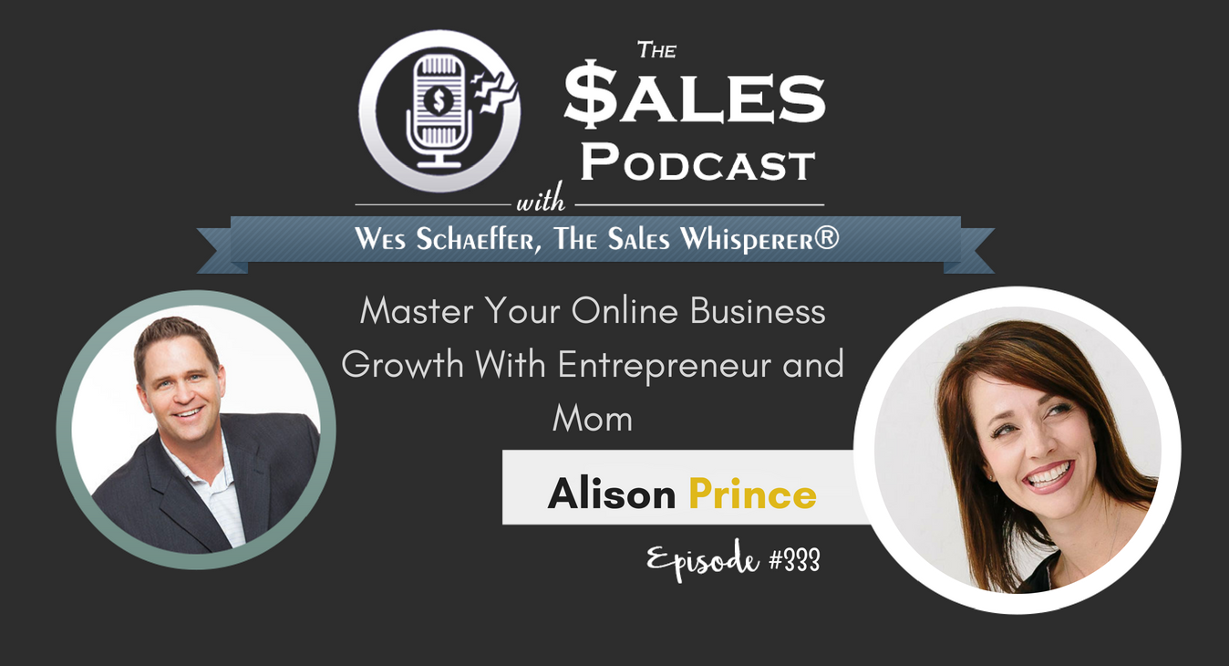 Master Your Online Business Growth With Entrepreneur and Mom, Alison Prince