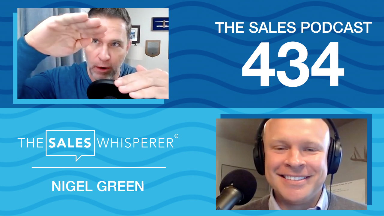Nigel Green helps you grow your sales on The Sales Podcast with Wes Schaeffer, The Sales Whisperer®.