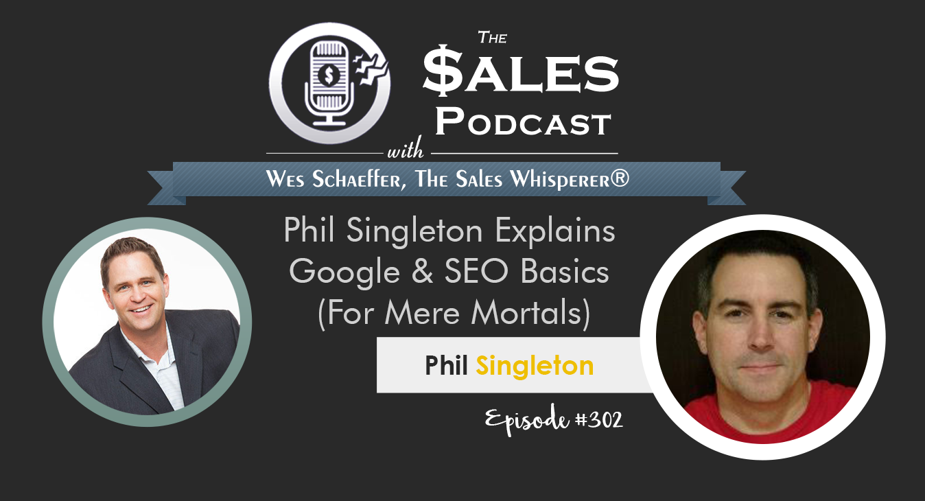 Phil_Singleton_The_Sales_Podcast_302