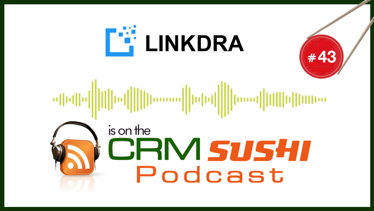 Prospect On LinkedIn Better With Linkdra: The CRM Sushi Podcast with Wes Schaeffer, The Sales Whisperer®