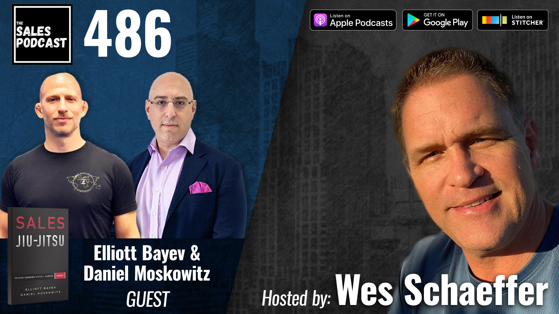 Sales Jiu-Jitsu With Elliott Bayev and Daniel Moskowitz on The Sales Podcast with Wes Schaeffer, The Sales Whisperer®