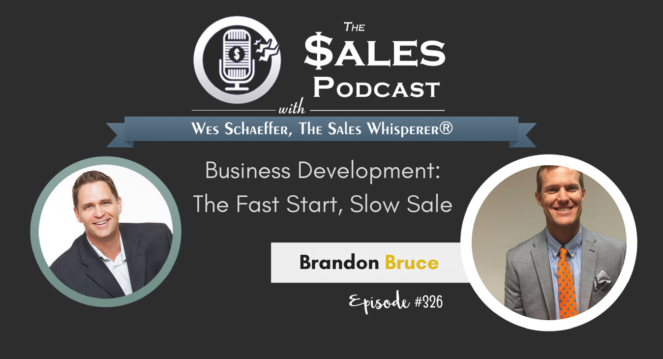 The Fast Start, Slow Sale Brandon Bruce on Business Development