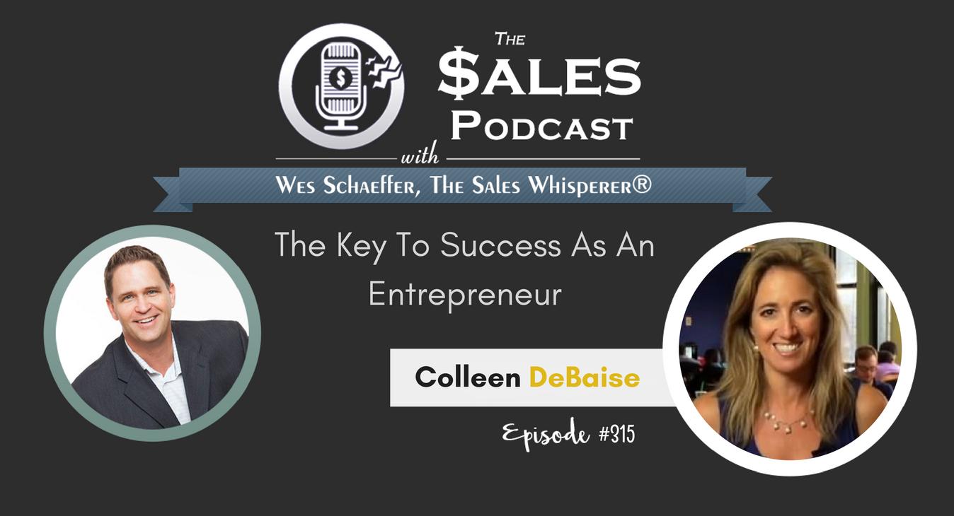 The Key To Success As An Entrepreneur, Colleen DeBaise