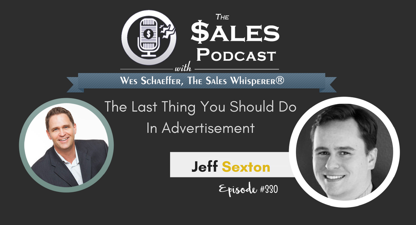 The Last Thing You Should Do In Advertisement  Jeff Sexton