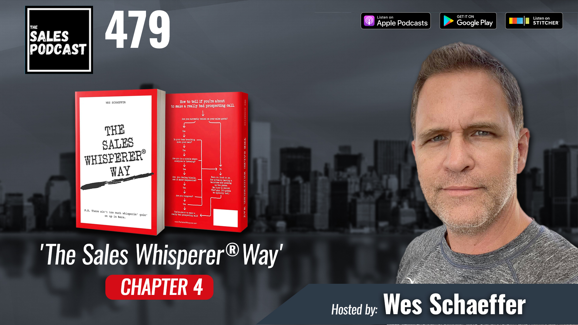 'The Sales Whisperer® Way' Chapter 4 on The Sales Podcast with Wes Schaeffer, The Sales Whisperer®