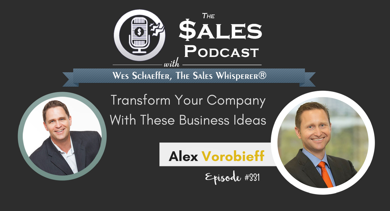 Transform Your Company With These Business Ideas From Alex Vorobieff