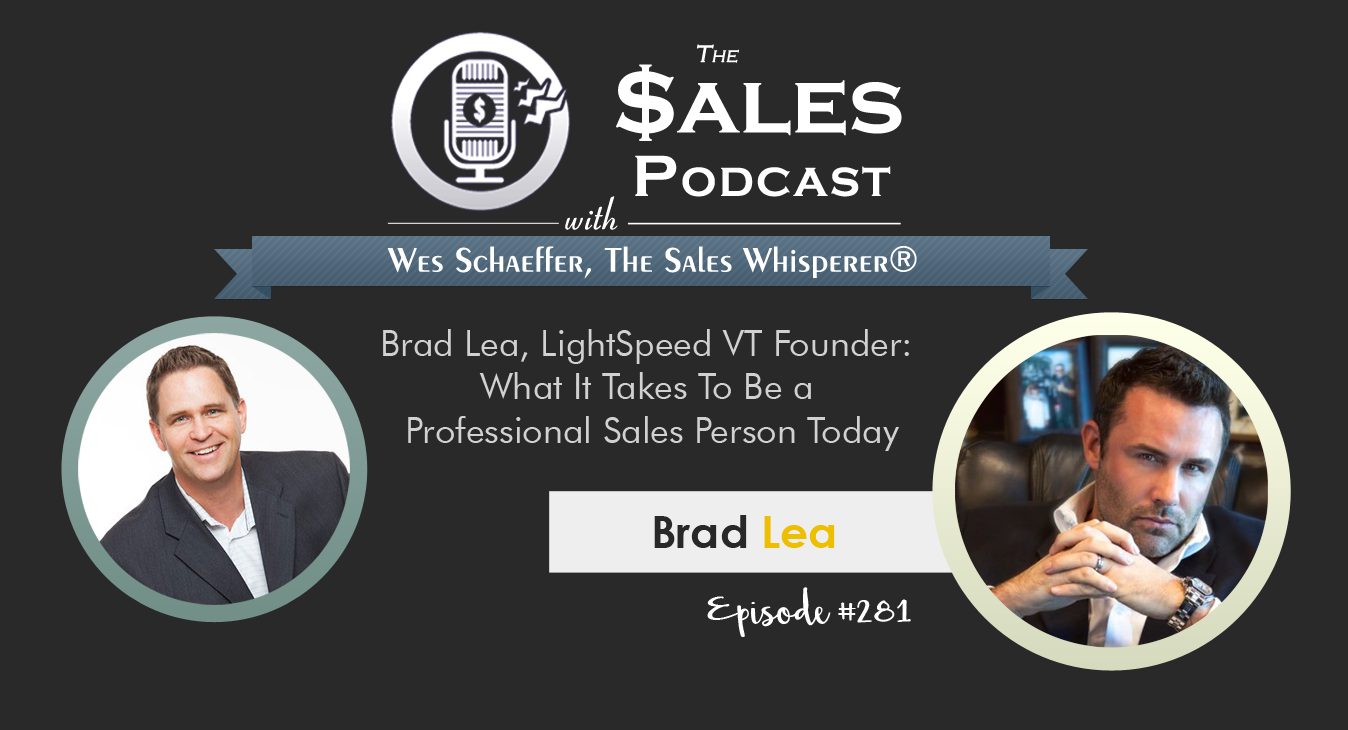 Brad Lea is the founder of LightSpeed VT and discusses sales growth on The Sales Podcast 281