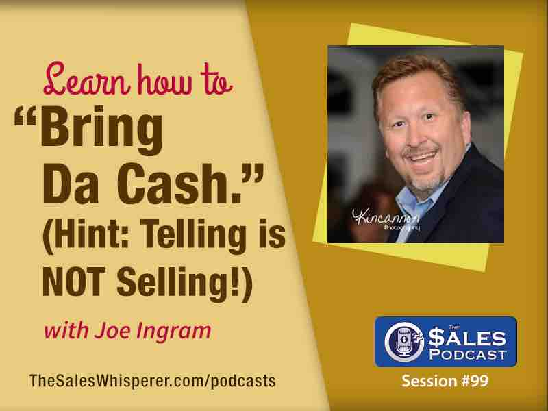 Joe Ingram The Sales Podcast 99