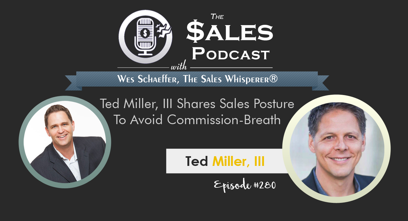 Ted-Miller-3---The-Sales-Podcast-#280.png