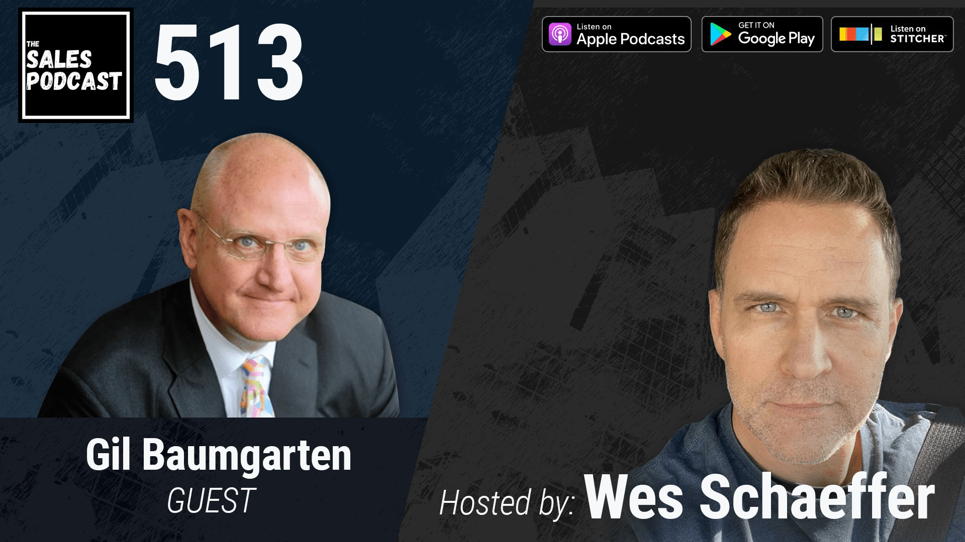 How To Build Wealth With Professional Money Manager Gil Baumgarten on The Sales Podcast with Wes Schaeffer, The Sales Whisperer®