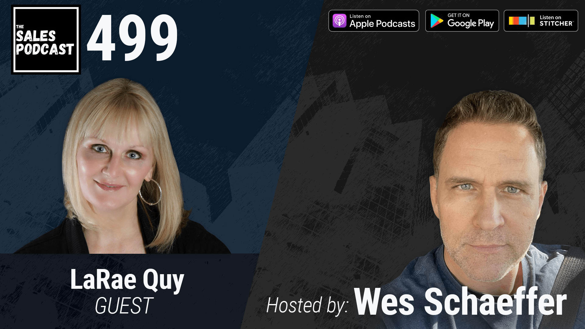 Get Mentally Tough With LaRae Quy with Wes Schaeffer, The Sales Whisperer®