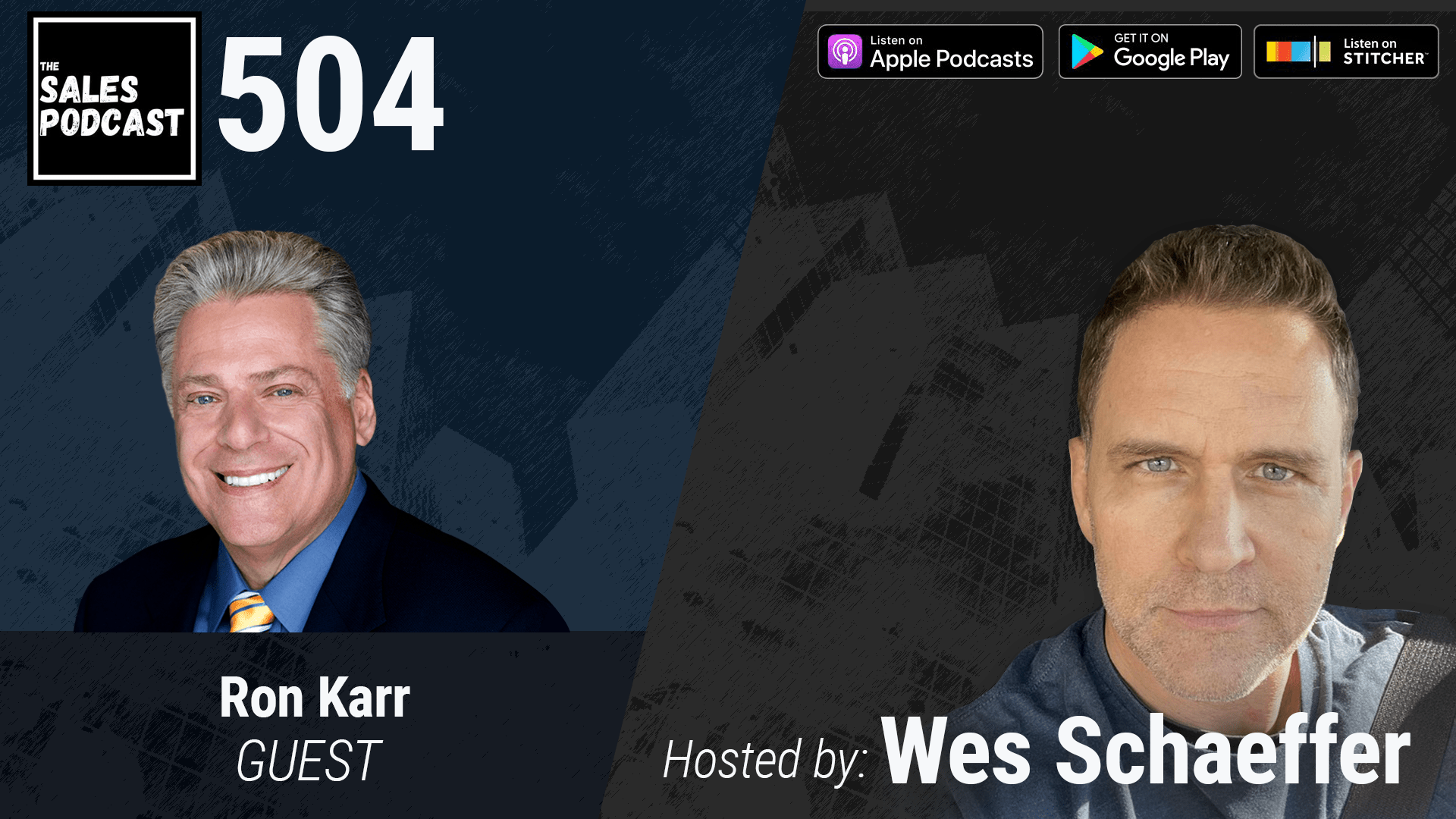 Ron Karr is an expert in leadership and shares his tips on how to create a velocity mindset and win with Wes Schaeffer, The Sales Whisperer®.