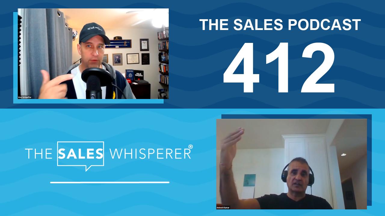 ankesh_kumar_sales_podcast_wes_schaeffer_412